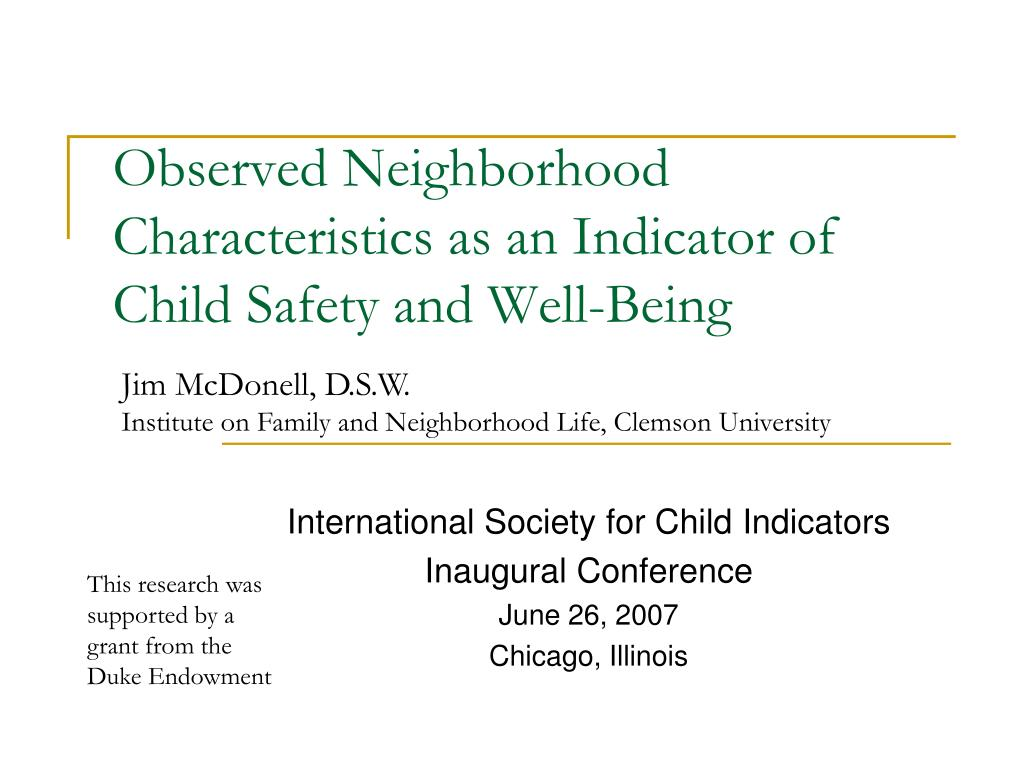 observed neighborhood characteristics as an indicator of child safety and well being l.