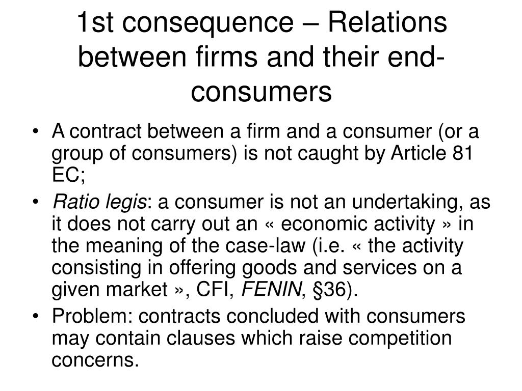 1st consequence – Relations between firms and their end-consumers