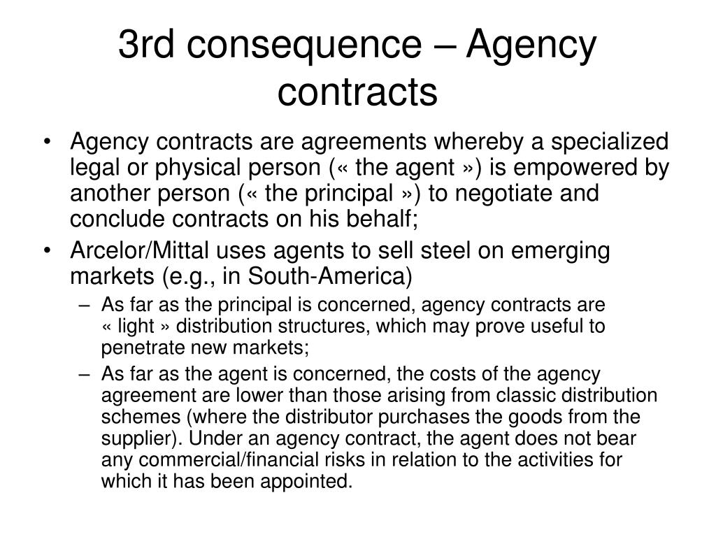 3rd consequence – Agency contracts