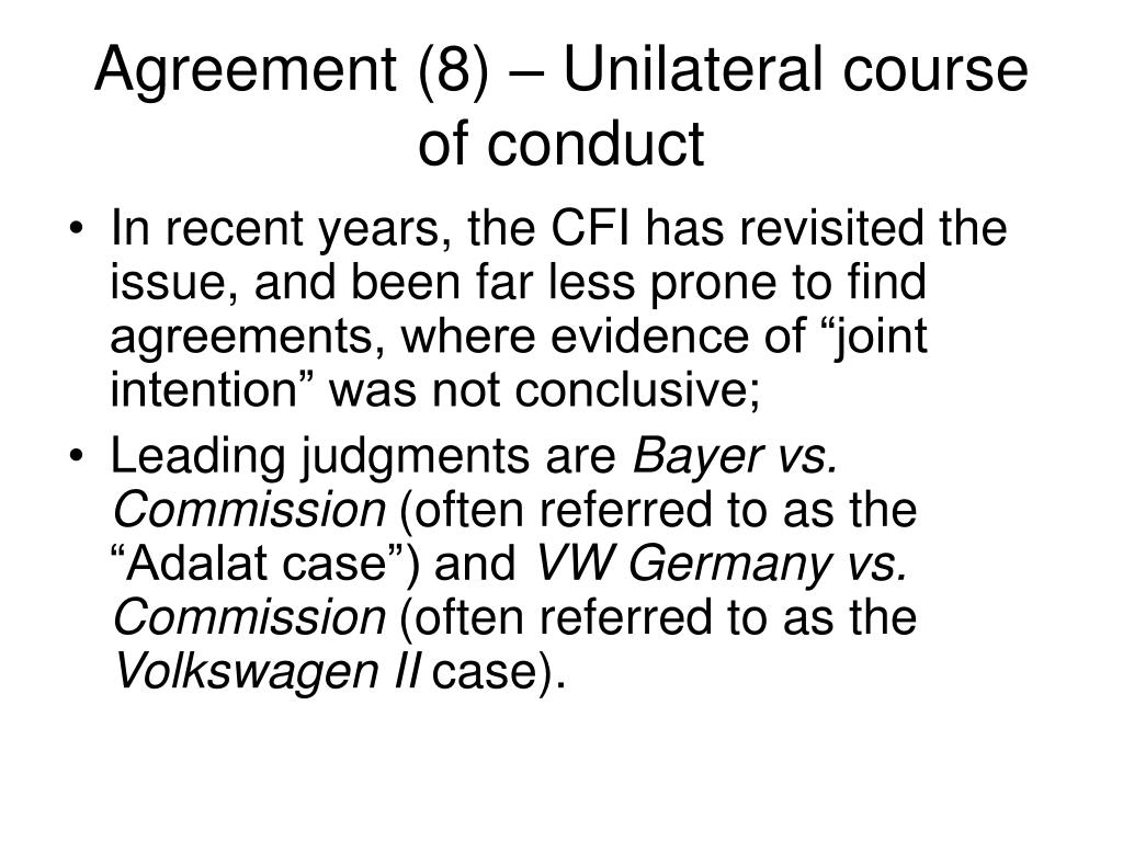 Agreement (8) – Unilateral course of conduct