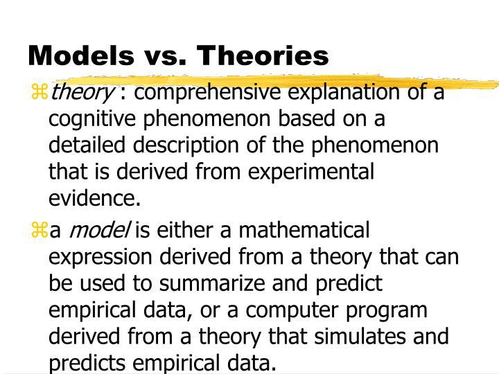 Models vs. Theories