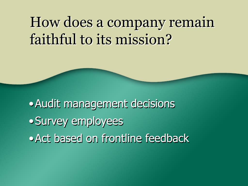 How does a company remain faithful to its mission?