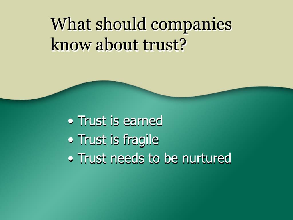 What should companies know about trust?