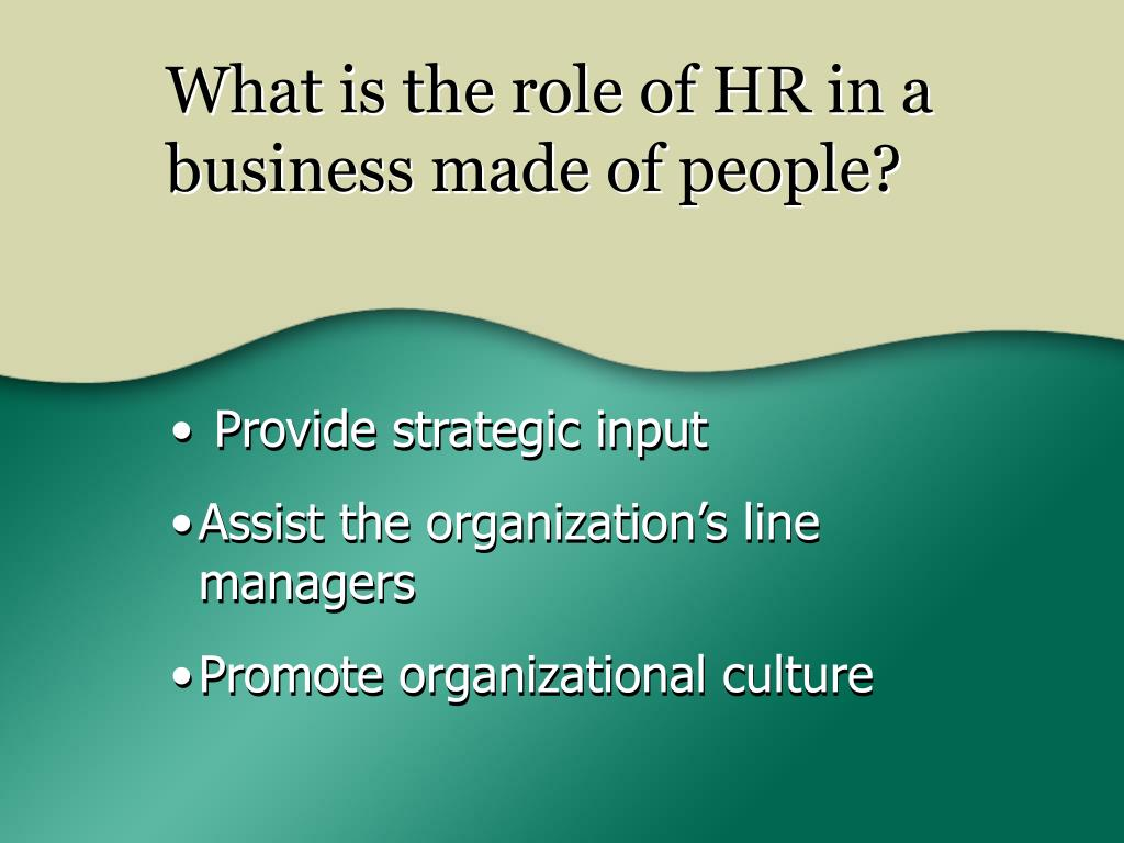What is the role of HR in a business made of people?