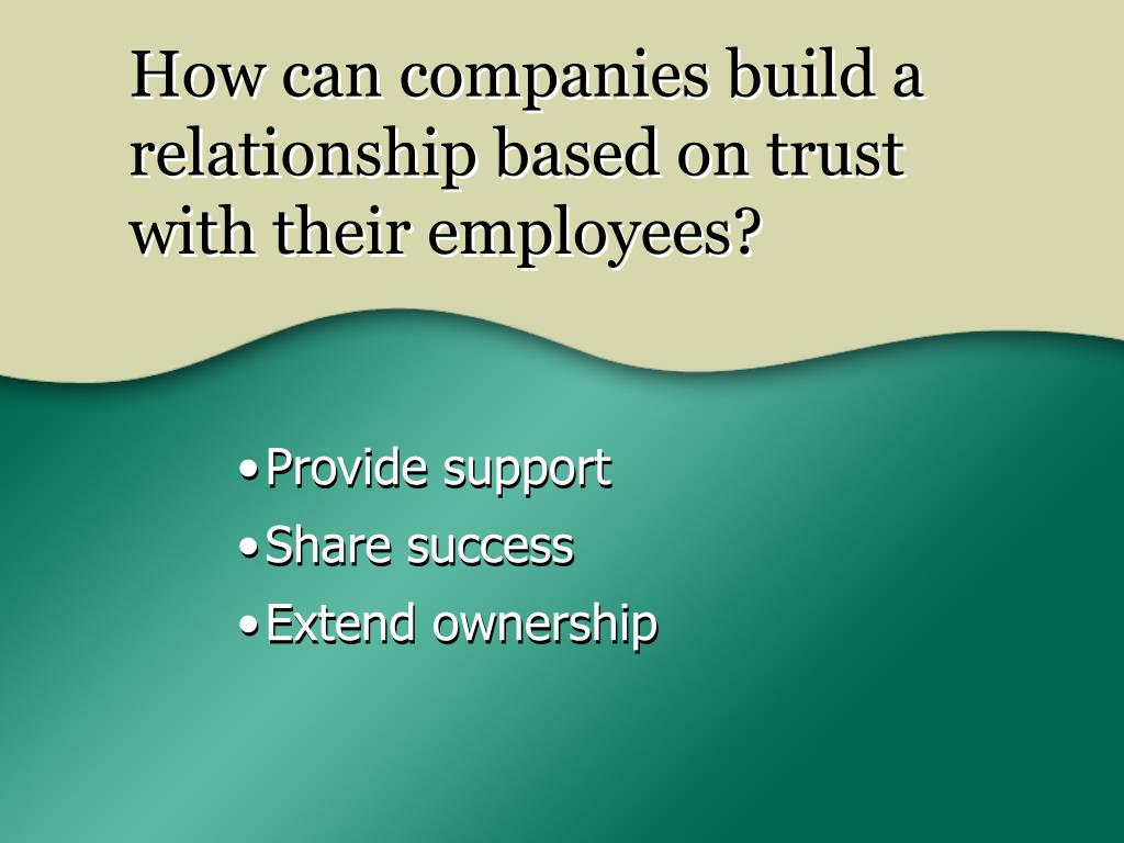How can companies build a relationship based on trust with their employees?