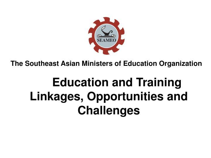 Education and training linkages opportunities and challenges