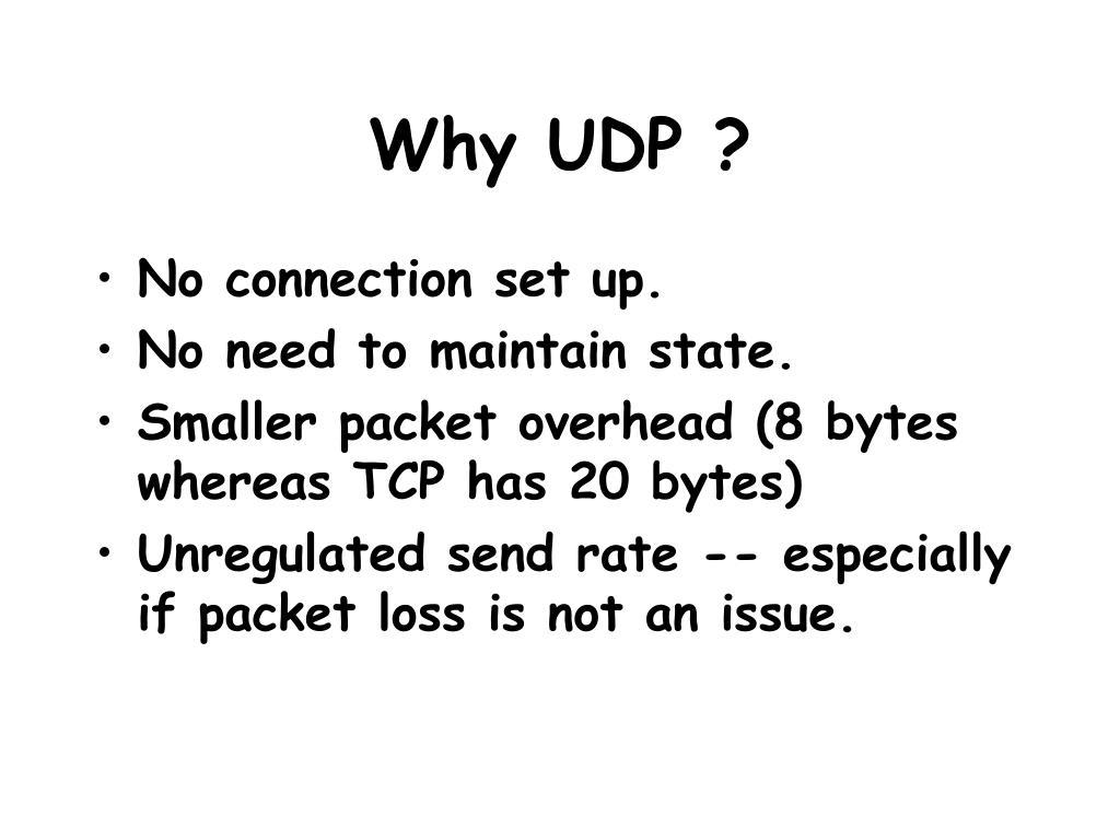Why UDP ?