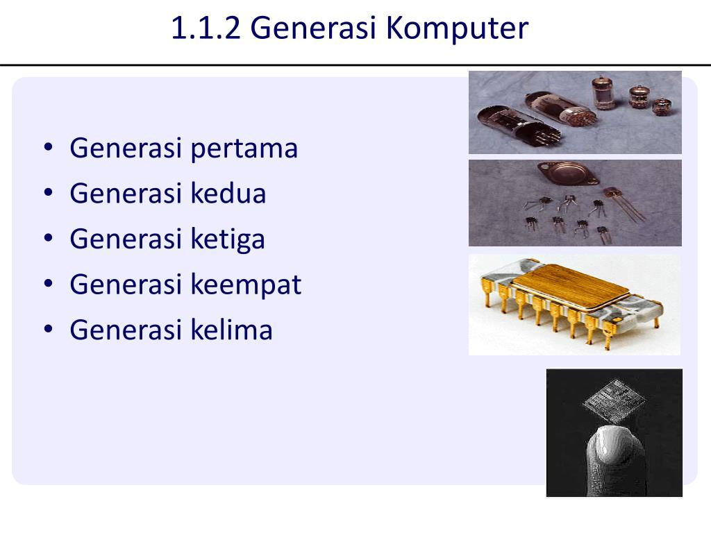 1.1.2 Generasi Komputer
