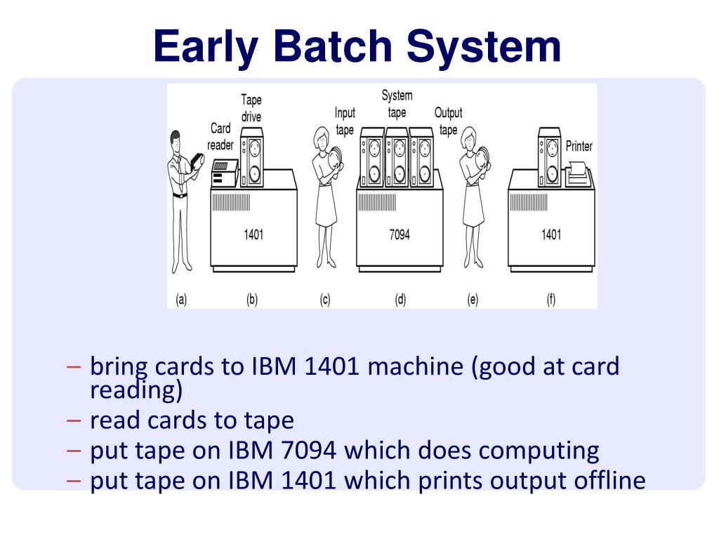 Early Batch System