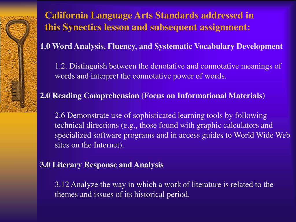 California Language Arts Standards addressed in this Synectics lesson and subsequent assignment: