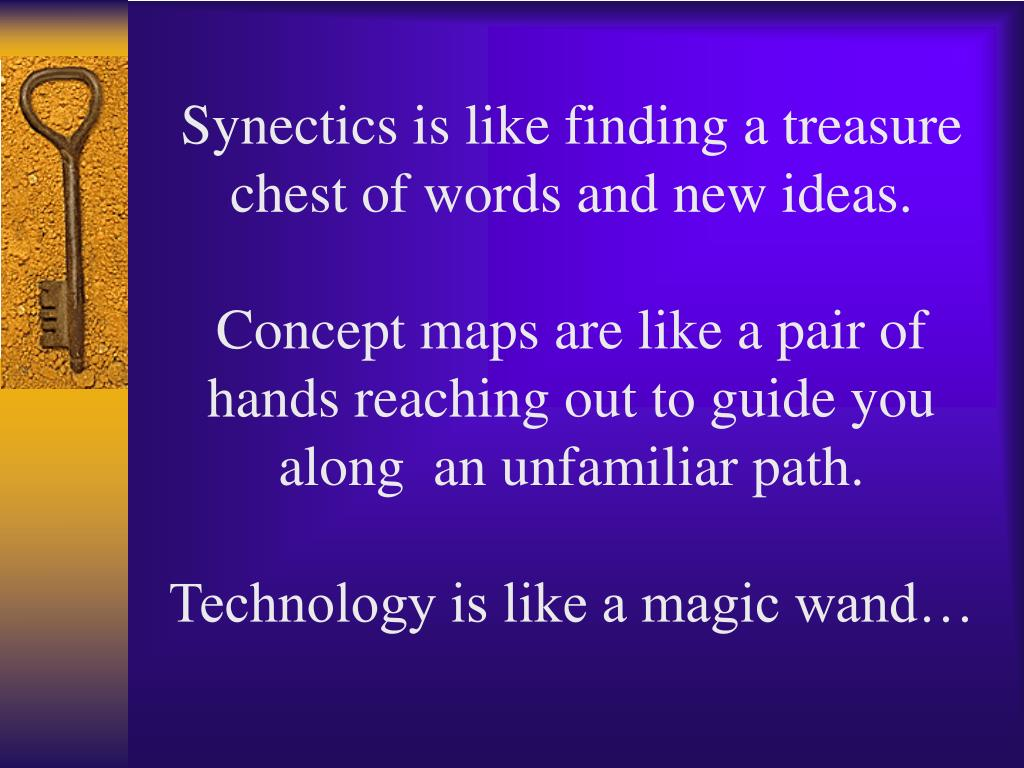Synectics is like finding a treasure chest of words and new ideas.