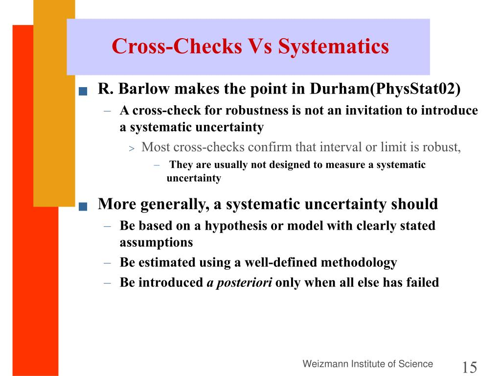 Cross-Checks Vs Systematics