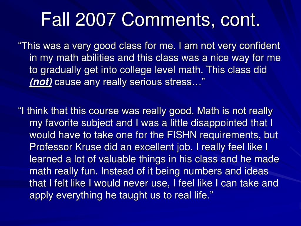 Fall 2007 Comments, cont.