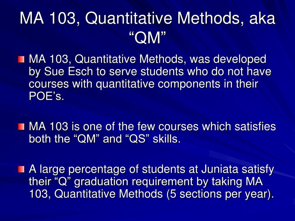"MA 103, Quantitative Methods, aka ""QM"""