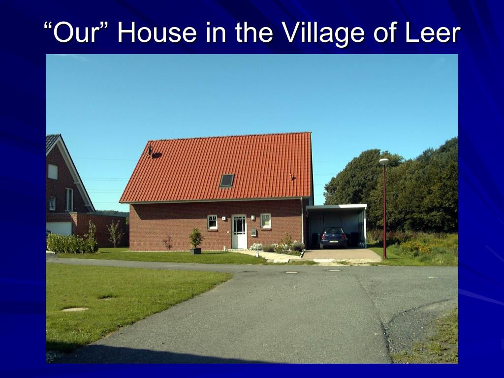 """""""Our"""" House in the Village of Leer"""
