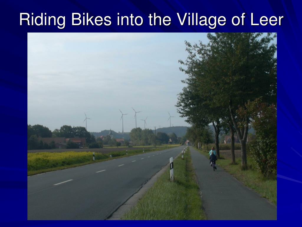 Riding Bikes into the Village of Leer