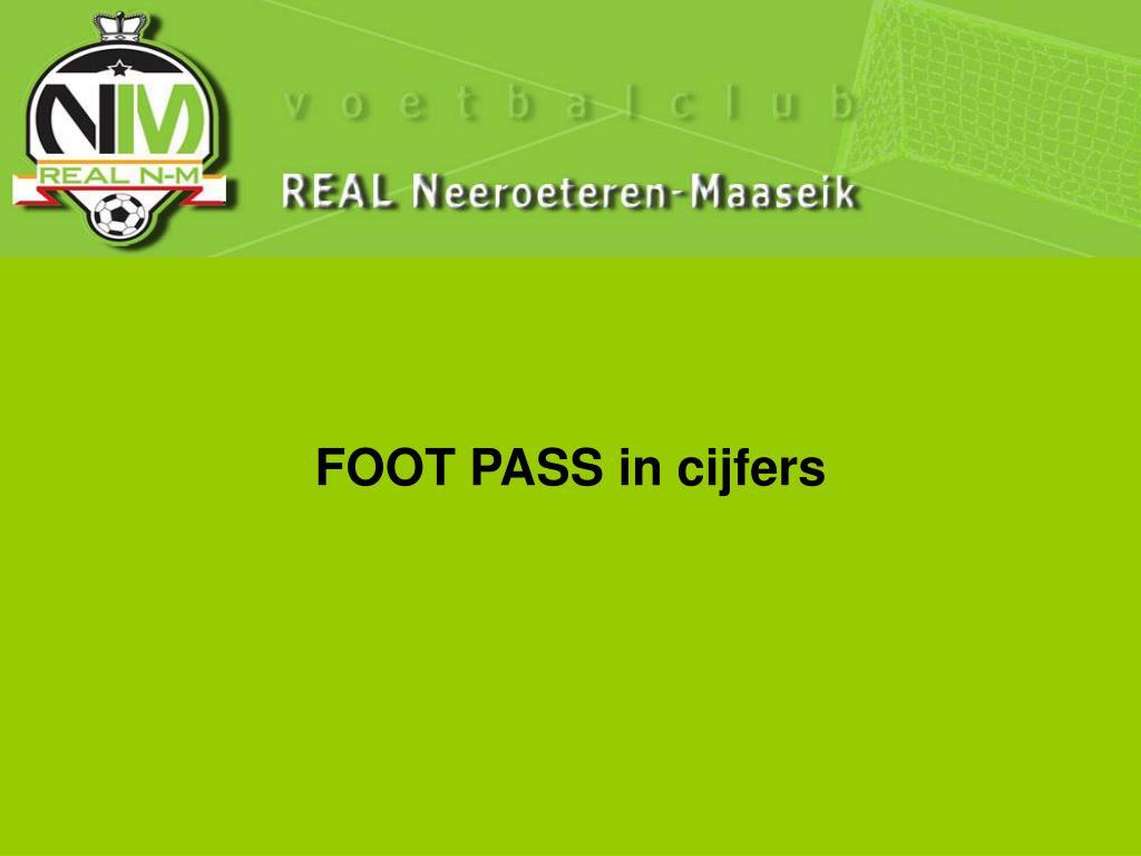 FOOT PASS in cijfers