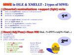 mwe in isle xmellt 2 types of mwe