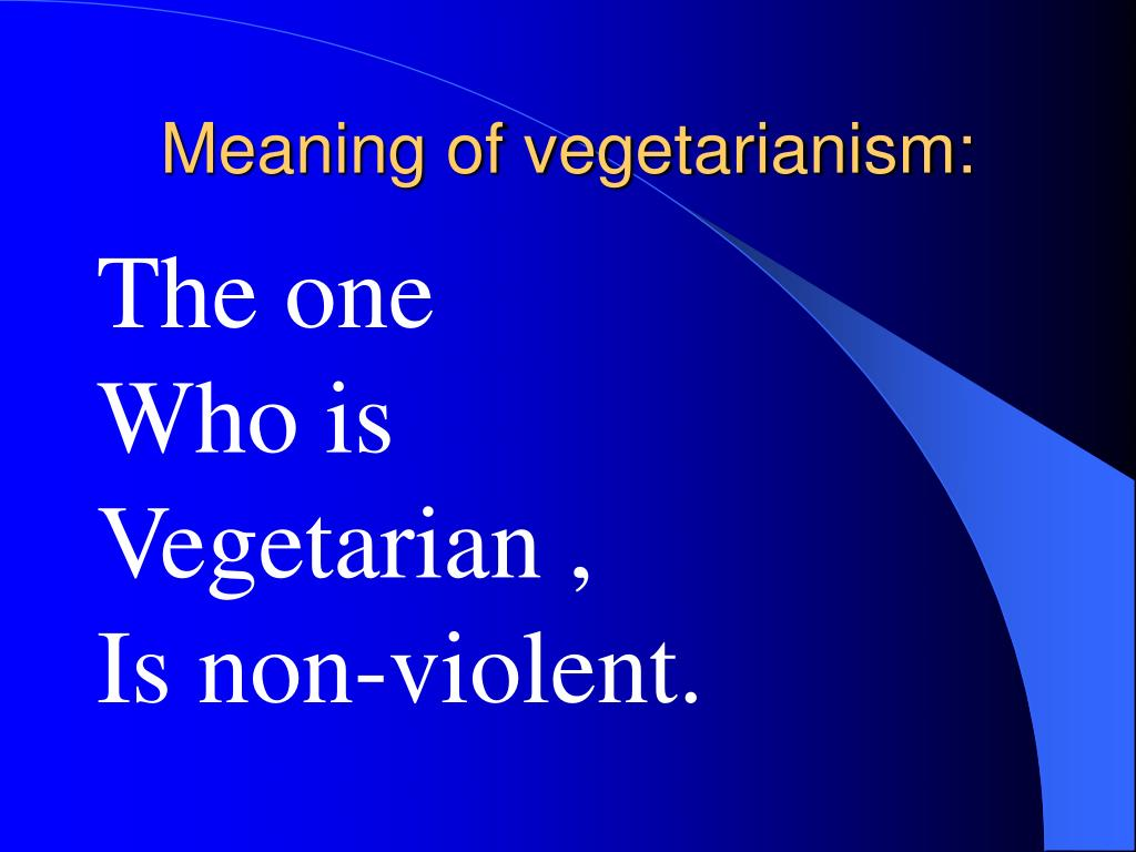 Meaning of vegetarianism: