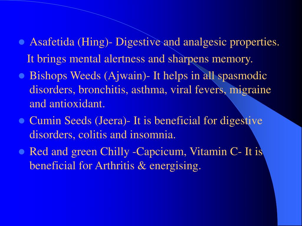 Asafetida (Hing)- Digestive and analgesic properties.