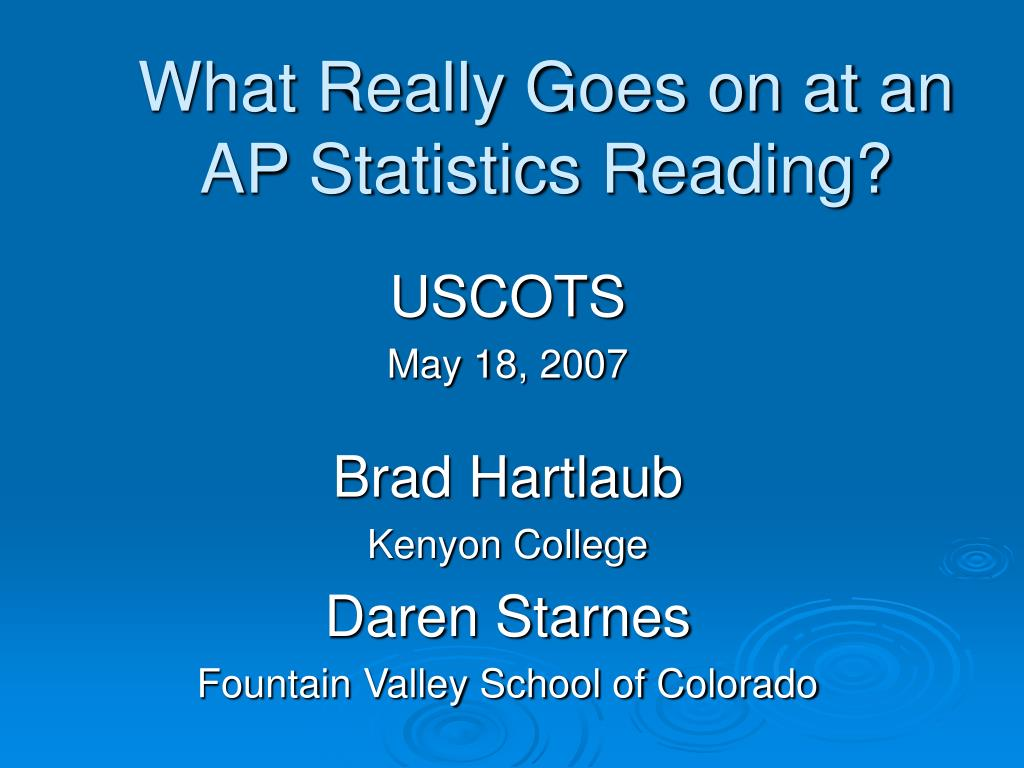 what really goes on at an ap statistics reading