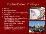 positive duties privileges