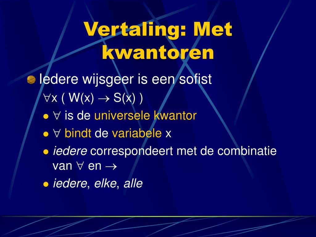 Vertaling: Met kwantoren