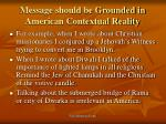 message should be grounded in american contextual reality
