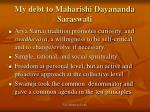 my debt to maharishi dayananda saraswati