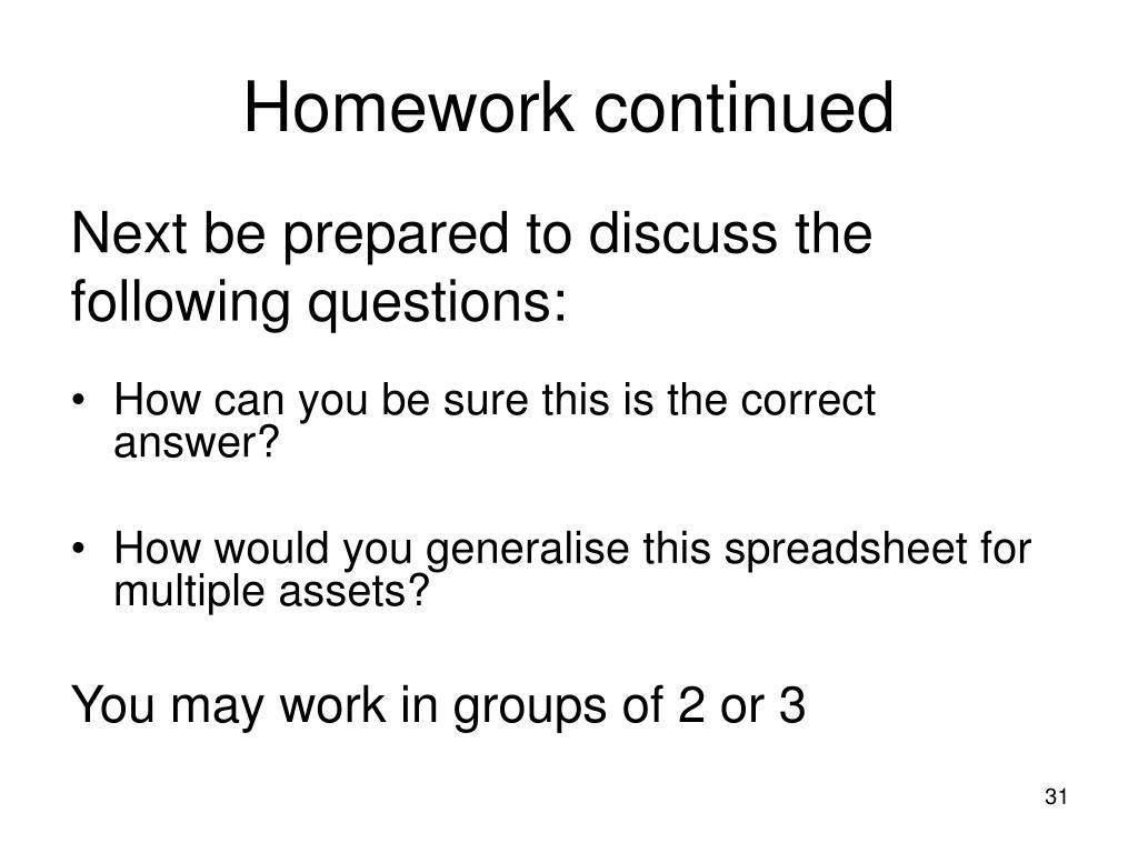 Homework continued