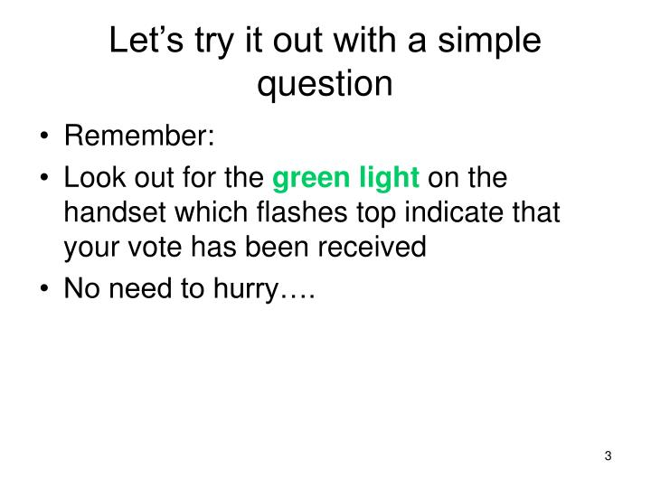 Let s try it out with a simple question