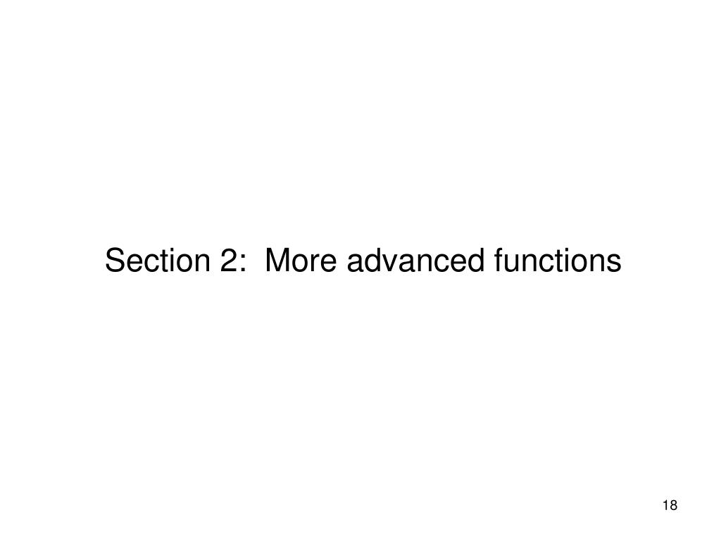 Section 2:  More advanced functions