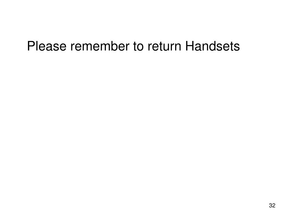 Please remember to return Handsets