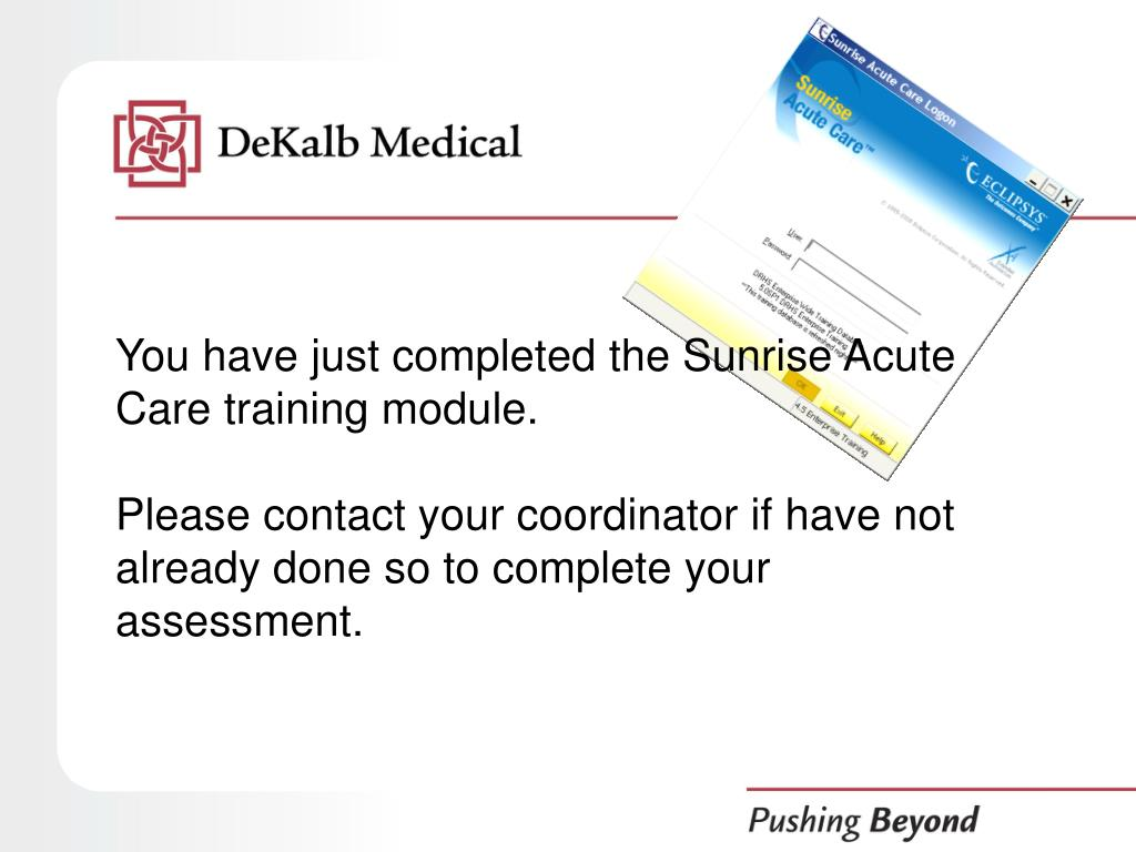 You have just completed the Sunrise Acute Care training module.