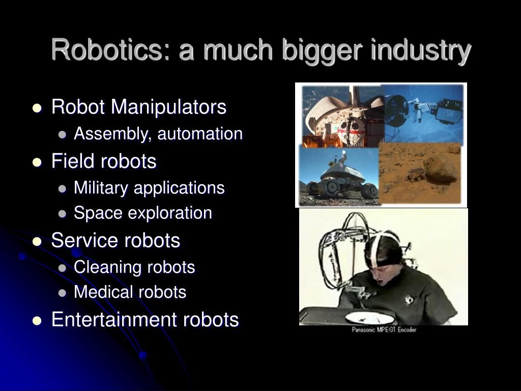 Robotics: a much bigger industry