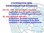 cooperation with standardization bodies 1