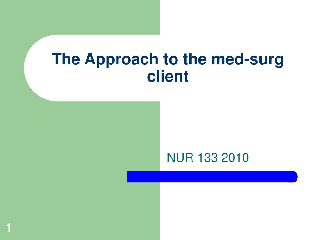 the approach to the med surg client l.