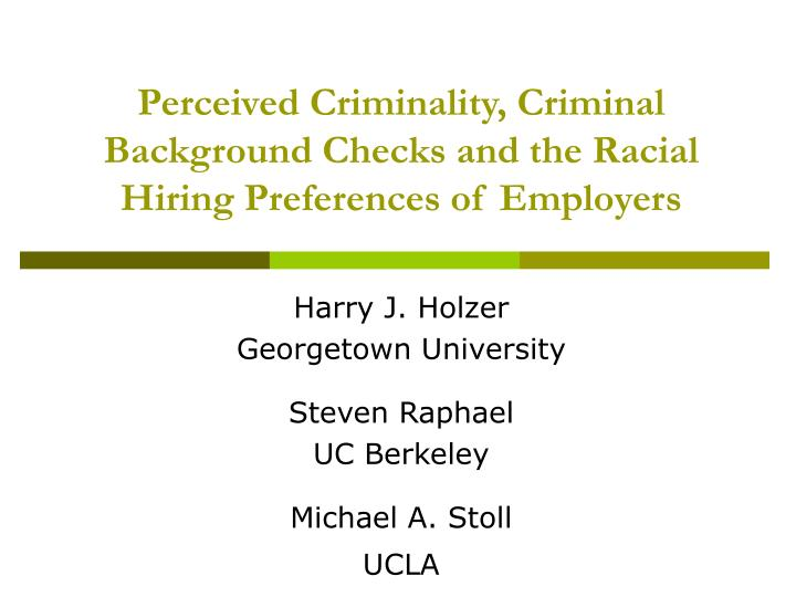 Perceived criminality criminal background checks and the racial hiring preferences of employers