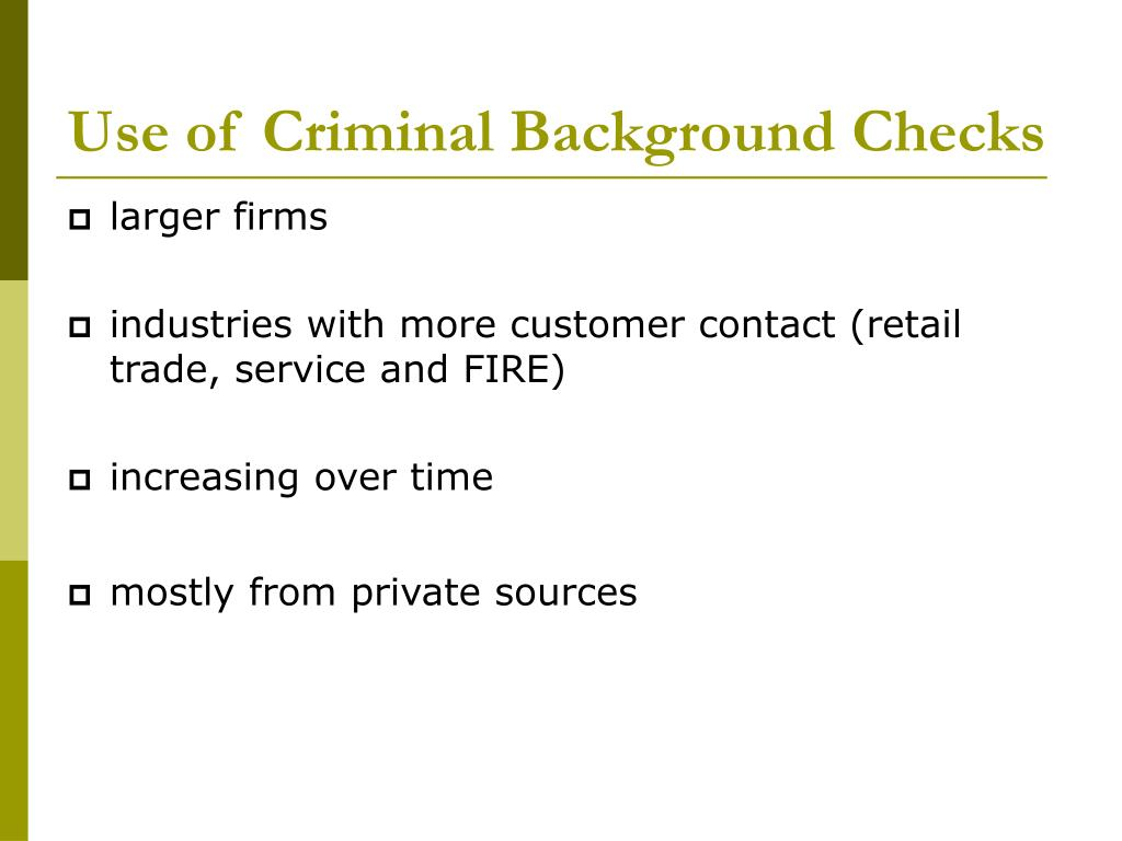Use of Criminal Background Checks
