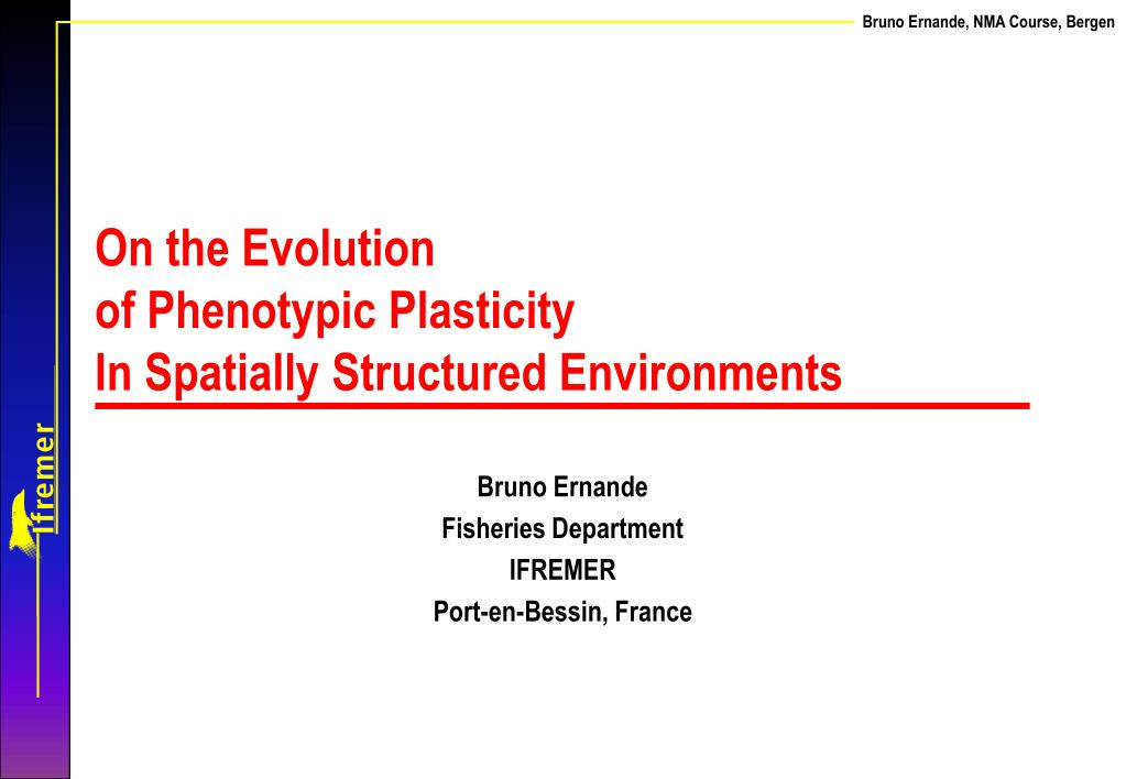 on the evolution of phenotypic plasticity in spatially structured environments l.