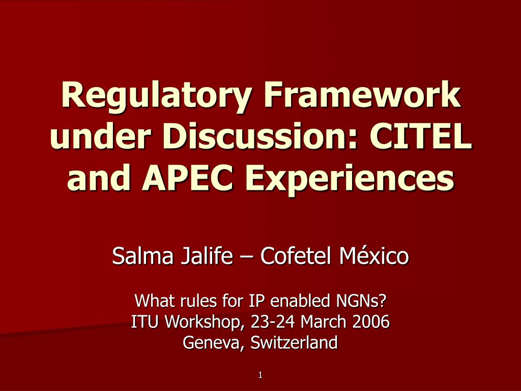 Regulatory Framework under Discussion: CITEL and APEC