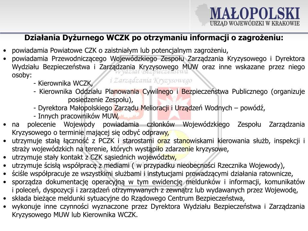 Działania Dyżurnego WCZK po otrzymaniu informacji o zagrożeniu: