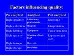 factors influencing quality