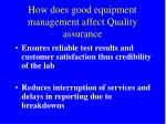 how does good equipment management affect quality assurance