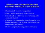 maintenance of refrigerators freezers and walk in cold rooms