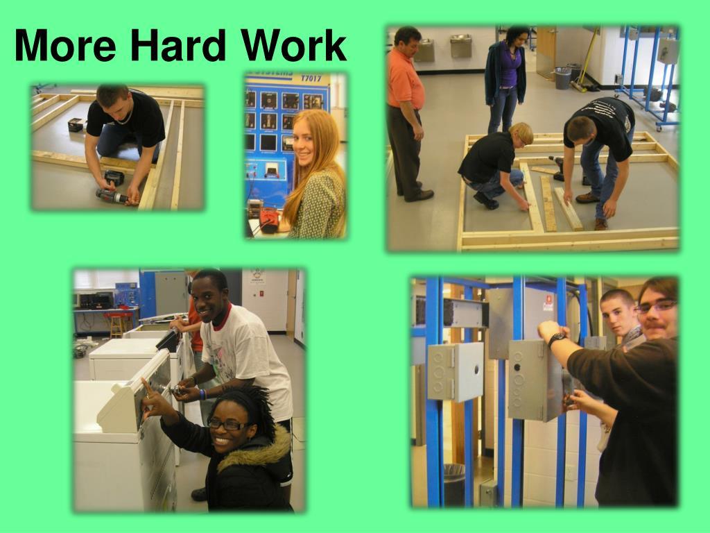 More Hard Work