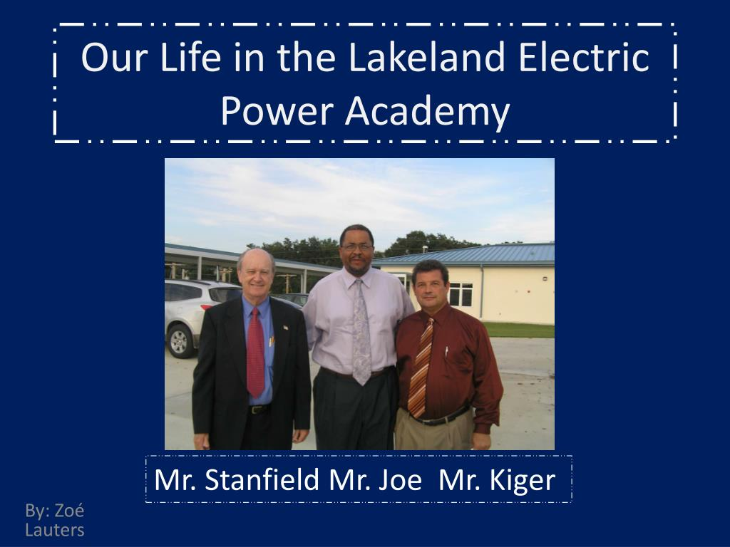 Our Life in the Lakeland Electric Power Academy