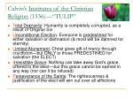 calvin s institutes of the christian religion 1536 tulip