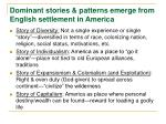 dominant stories patterns emerge from english settlement in america