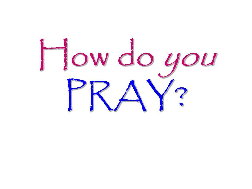 how do you pray l.